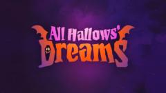 #AllHallowsDreams