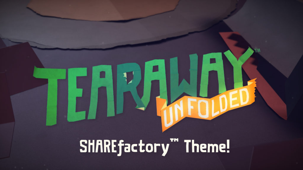 Tearaway Unfolded SHAREfactory Theme